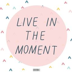 Live In The Moment. An essential ingredient to happiness. Join in the discussion and read about being present and living in the moment on our blog: http://www.kikki-k.com/blog/cat/collaborative-happiness-project/post/attitude-audit-part-three/