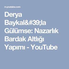 Derya Baykal'la Gülümse: Nazarlık Bardak Altlığı Yapımı - YouTube