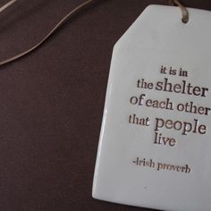 ..I will actually let someone shelter me instead of always the other way around.