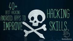 Download 40+ BEST Hacking Android Apps to Improve your hacking skills