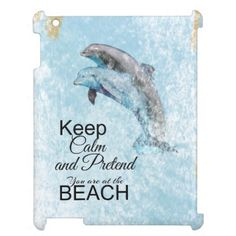 #Jumping Dolphins with Keep Calm Beach Quote iPad Covers - #keepcalm