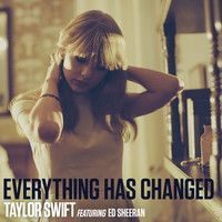 Taylor Swift feat. Ed Sheeran - Everything Has Changed (Bhasker Mix) by RepublicRecords on SoundCloud