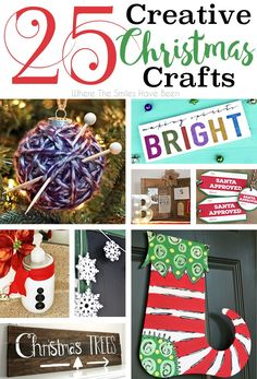LOTS of cute and easy ideas here!  Ornaments, wreaths, decor, gift tags, and more!  25 Creative Christmas Crafts! | Where The Smiles Have Been
