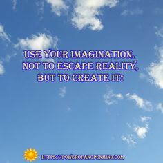 It has been said that we can create anything we can imagine. Our only limitation lies in the development and proper use of our imagination. Personal Development, Imagination, Spirituality, Mindfulness, Success, Motivation, Sayings, Create, Lyrics