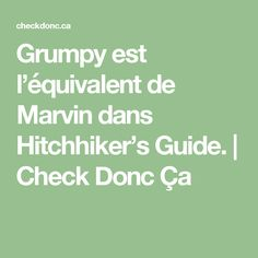 Grumpy est l'équivalent de Marvin dans Hitchhiker's Guide. Hitchhikers Guide, Math, Check, Animals, Projects, Animales, Animaux, Math Resources, Animal