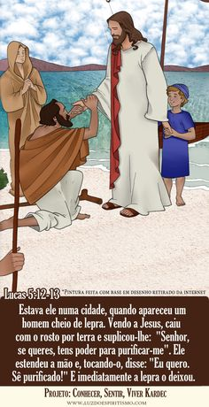 Cura de um leproso:  Estava ele numa cidade, quando apareceu um homem cheio de lepra. Vendo a Jesus, caiu com o rosto por terra e suplicou-l...