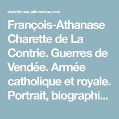 François-Athanase Charette de La Contrie. Guerres de Vendée. Armée catholique et royale. Portrait, biographie, vie et oeuvre. Histoire, magazine et patrimoine