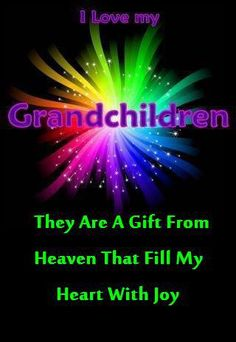 I love my Grandchildren!