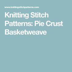 Knitting Stitch Patterns: Pie Crust Basketweave