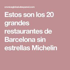 Estos son los 20 grandes restaurantes de Barcelona sin estrellas Michelin