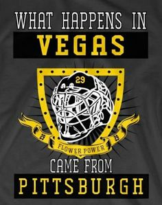 What happens in Vegas, Came from Pittsburgh Flyers Hockey, Boston Bruins Hockey, Chicago Blackhawks, Hockey Players, Pittsburgh Sports, Pittsburgh Penguins Hockey, Pens Hockey, Ice Hockey, Penguin Quotes