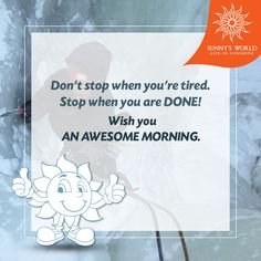 Don't Stop When You're Tired. Stop When You are Done. Wish You An Awesome Morning! #SunnysWorld #Pune #Resort #Entertainment #MotivationalMorning