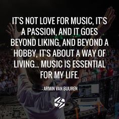 Music is my life... Great words from the legend AVB.