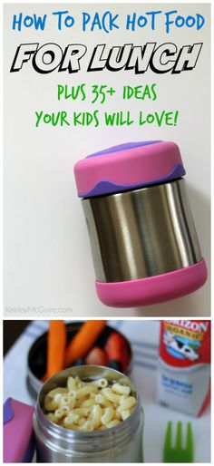 How to Pack Hot Foods For School Lunch PLUS 35+ Ideas Your Kids Will Love!