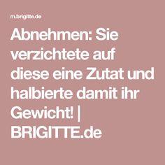 Abnehmen: Sie verzichtete auf diese eine Zutat und halbierte damit ihr Gewicht! | BRIGITTE.de