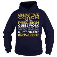 Assistant Track Coach We Do Precision Guess Work Knowledge T Shirts, Hoodies. Get it now ==► https://www.sunfrog.com/Jobs/Assistant-Track-Coach--Job-Title-Navy-Blue-Hoodie.html?57074 $39.99