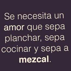 Mezcal.