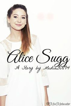 Alice Sugg (bk 3) (Zoella/ThatcherJoe fic) possible cover #2 by Twitter user @KhryzAnn
