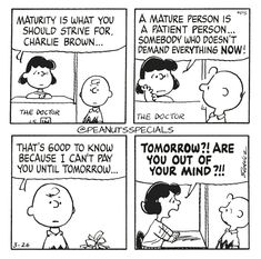 First Appearance: March 26th, 1984 #peanutsspecials #ps #pnts #schulz #charliebrown #lucyvanpelt #psychiatrichelp #thedoctorisin #maturity #strive #mature #patient #person #demand #pay #tomorrow www.peanutsspecials.com