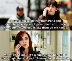 I have all these clothes from Paris.. ~ The Devil Wears Prada (2006) ~ Movie Quotes