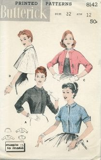 An unused original ca. 1957 Butterick Pattern 8142.  To perk up most any outfit - shortie cape or jackets.  (A)  Bolero length jacket with below-elbow, cuffed sleeves; a small collar.  (B)  Short sleeved version.  (C)  Collarless banded jacket with below elbow sleeves.  (D)  Shortie cape.