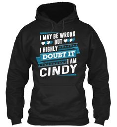 I Highly Doubt It, I'm Cindy ! Black Sweatshirt Front