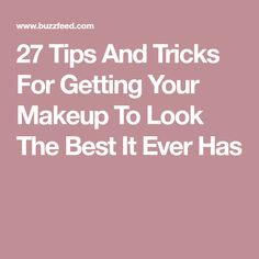 a9d8a74ca24c0 27 Tips And Tricks For Getting Your Makeup To Look The Best It Ever Has  Beauty
