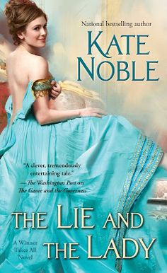 Toot's Book Reviews: Spotlight: The Lie and the Lady (Winner Takes All #2) by Kate Noble