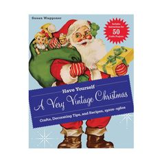 Have Yourself a Very Vintage Christmas: Crafts, Decorating Tips, and Recipes, 1920s-1960 - Hardcover | dotandbo.com