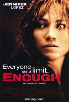 Enough (2002) starring Jennifer Lopez! Love it<3