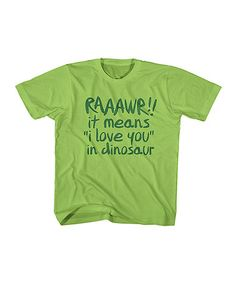 Another great find on #zulily! Key Lime 'Raaawr' Love Tee - Toddler & Kids #zulilyfinds