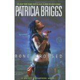 Bone Crossed (Mercy Thompson, Book 4) (Hardcover)By Patricia Briggs