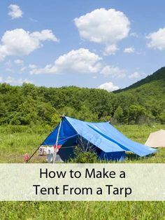 How to Make a Tent From a Tarp