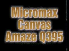 Micromax Canvas Amaze with 2GB RAM & 13MP Camera