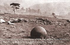 15 ton stone spheres - found in China, Costa Rica and Bosnia