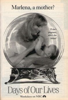 1993 TV Ad  - Days of Our Lives - NBC Soap Opera -Marlena A Mother? ( Diedre Hall)