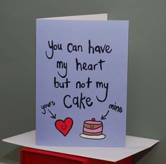 'Heart But Not Cake' Large Greetings Card Or in my house...you can have my heart but not my chocolate!