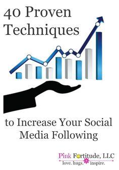 40 Proven Techniques to Increase Your Social Media Following #blogging #socialmedia #marketing