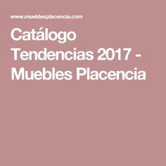 Catálogo Tendencias 2017 - Muebles Placencia