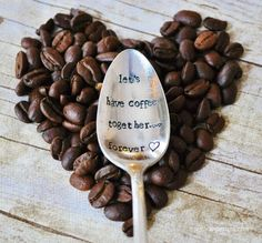 Let's Have Coffee Together Forever Hand Stamped Vintage Coffee Spoon