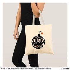 mom is da bomb cute mothers whimsical typography tote bag christmas gift listchristmas