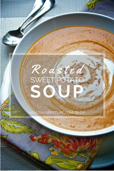 Vegan Sweet Potato Soup ~ via  http://healthyaperture.com/blog/post/vegan-roasted-sweet-potato-soup