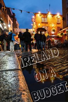 Ireland on a Budget - with specific mention of Dublin, but handy tips for the country, overall