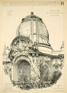 Detail of a domed pavilion entrance of the palaces on the Champ de Mars for the 1900 Exposition Universelle, Paris http://www.pinterest.com/chengyuanchieh/illustration-architecture/
