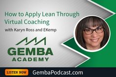 GA 172   How to Apply Lean Through Virtual Coaching with Karyn Ross and EKemp #Leadership  #Lean  #LeanOffice  #podcast  #Productivity  #Toyota