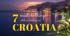 Travel Croatia: 7 things do on holidays in Croatia. http://www.chasingthedonkey.com/what-to-do-on-holidays-in-croatia/