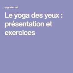 Le yoga des yeux : présentation et exercices