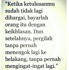Jangan menengok ke belakang Love Quotes For Her, All Quotes, People Quotes, Wisdom Quotes, Words Quotes, Funny Quotes, Life Quotes, Quotes Lucu, Cinta Quotes