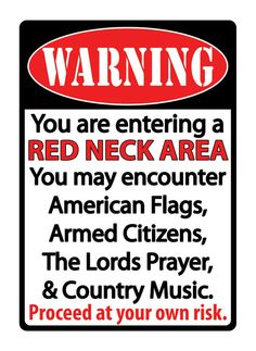 """WARNING You Are Entering A Redneck Area"" Metal Sign Features: x tin sign with rolled over edges for safety and durability High quality ink baked to signs to promote long life Mounting holes on each of the 4 corners for versatile mounting op Funny Signs, Funny Jokes, Hilarious, Funny Shit, Funny Stuff, Country Girls, Country Music, Redneck Humor, Funny Redneck Quotes"