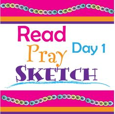 Starting a 10 Day Challenge - Read- Pray -Sketch tomorrow. Join me and will show you how to make being in the Word in 15 minutes a day a habit!